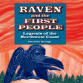Raven and the First People - Legends of the Northwest Coast (Unabridged)
