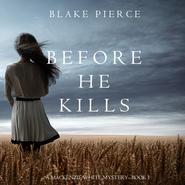Before he Kills