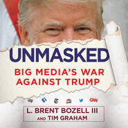 Unmasked - Big Media\'s War Against Trump (Unabridged)