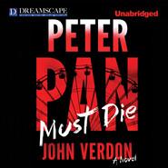 Peter Pan Must Die - Dave Gurney 4 (Unabridged)