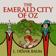The Emerald City of Oz - Oz, Book 6 (Unabridged)