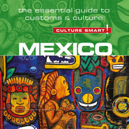 Mexico - Culture Smart! - The Essential Guide to Customs & Culture (Unabridged)