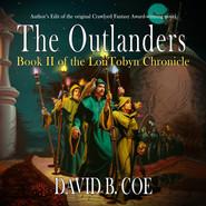 The Outlanders - LonTobyn Chronicle, Book 2 (Unabridged)