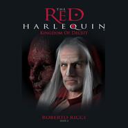 Kingdom of Deceit - The Red Harlequin, Book 2 (Unabridged)