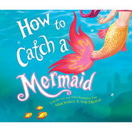 How to Catch a Mermaid (Unabridged)