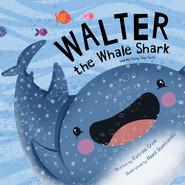 Walter the Whale Shark - And His Teeny Tiny Teeth (Unabridged)