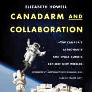 Canadarm and Collaboration - How Canada's Astronauts and Space Robots Explore New Worlds (Unabridged)