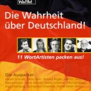 Die Wahrheit über Deutschland! - 11 WortArtisten packen aus!