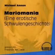 Mariomania - Eine erotische Schwulengeschichte (Ungekürzt)