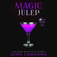 Magic Julep - Magic & Mixology, Book 7 (Unabridged)