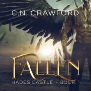 The Fallen - Hades Castle Trilogy, Book 1 (Unabridged)
