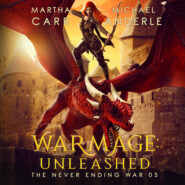 WarMage: Unleashed - The Never Ending War, Book 5 (Unabridged)