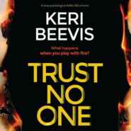 Trust No One - a tense psychological thriller full of twists (Unabridged)