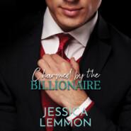 Charmed by the Billionaire - Blue Collar Billionaire series, Book 2 (Unabridged)