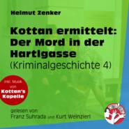 Der Mord in der Hartlgasse - Kottan ermittelt - Kriminalgeschichten, Folge 4 (Ungekürzt)
