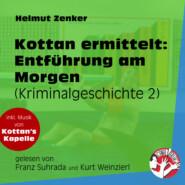 Entführung am Morgen - Kottan ermittelt - Kriminalgeschichten, Folge 2 (Ungekürzt)