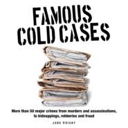 Famous Cold Cases (Unabridged)