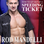 How To Get Out of a Speeding Ticket - Gay Sex Confessions, book 5 (Unabridged)