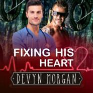 Fixing His Heart (Unabridged)