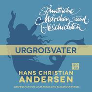 H. C. Andersen: Sämtliche Märchen und Geschichten, Urgroßvater