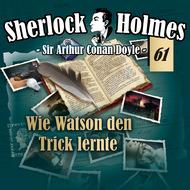 Sherlock Holmes, Die Originale, Fall 61: Wie Watson den Trick lernte