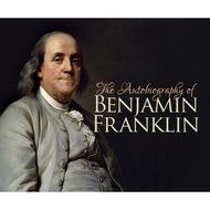 The Autobiography of Benjamin Franklin (Unabridged)