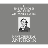 The Shepherdess and the Chimney Sweep (Unabridged)