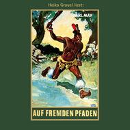 Auf fremden Pfaden - Karl Mays Gesammelte Werke, Band 23 (ungekürzte Lesung)