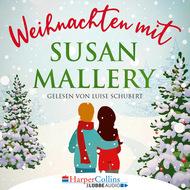 Weihnachten mit Susan Mallery - Fool\'s Gold Novellen (Ungekürzt)