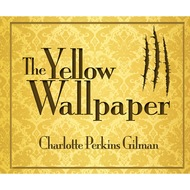 The Yellow Wallpaper (Unabridged)