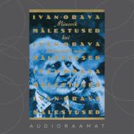 Ivan Orava mälestused. Minevik kui helesinised mäed