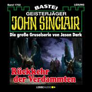 John Sinclair, Band 1702: Rückkehr der Verdammten