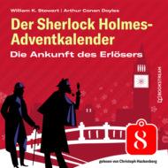 Die Ankunft des Erlösers - Der Sherlock Holmes-Adventkalender, Folge 8 (Ungekürzt)
