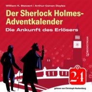 Die Ankunft des Erlösers - Der Sherlock Holmes-Adventkalender, Folge 24 (Ungekürzt)