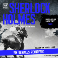 Sherlock Holmes: Ein geniales Rennpferd - Neues aus der Baker Street, Folge 1 (Ungekürzt)