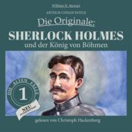 Sherlock Holmes und der König von Böhmen - Die Originale: Die alten Fälle neu, Folge 1 (Ungekürzt)
