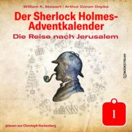 Die Reise nach Jerusalem - Der Sherlock Holmes-Adventkalender, Tag 1 (Ungekürzt)