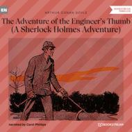 The Adventure of the Engineer\'s Thumb - A Sherlock Holmes Adventure (Unabridged)