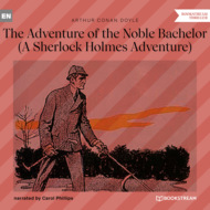 The Adventure of the Noble Bachelor - A Sherlock Holmes Adventure (Unabridged)