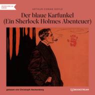 Der blaue Karfunkel - Ein Sherlock Holmes Abenteuer (Ungekürzt)