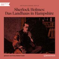Sherlock Holmes: Das Landhaus in Hampshire (Ungekürzt)