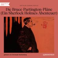 Die Bruce-Partington-Pläne - Ein Sherlock Holmes Abenteuer (Ungekürzt)