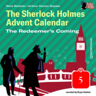 The Redeemer\'s Coming - The Sherlock Holmes Advent Calendar, Day 5 (Unabridged)