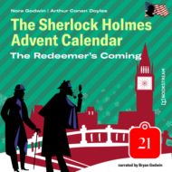 The Redeemer\'s Coming - The Sherlock Holmes Advent Calendar, Day 21 (Unabridged)