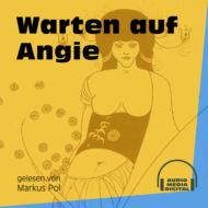 Warten auf Angie (Ungekürzt)
