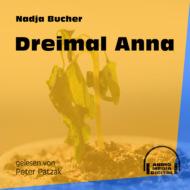 Dreimal Anna (Ungekürzt)