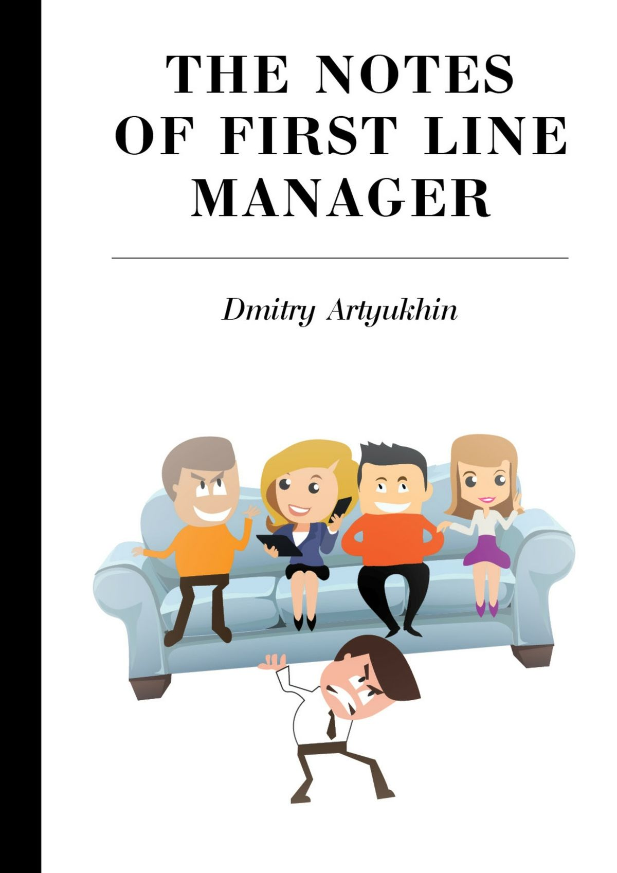 Dmitry Artyukhin The notes of first line manager карсон м the manager как думают футбольные лидеры