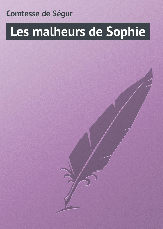 Comtesse de Ségur Les malheurs de Sophie la comtesse de segur les deux nigauds