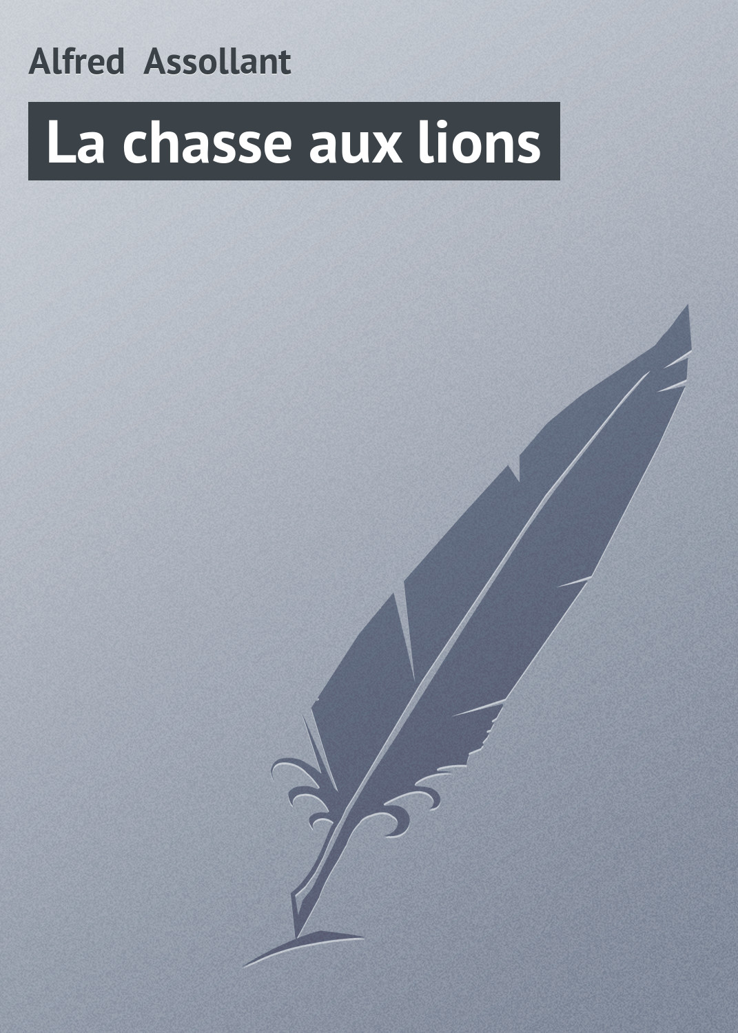 Assollant Alfred La chasse aux lions босоножки chasse chasse ch040awblta2