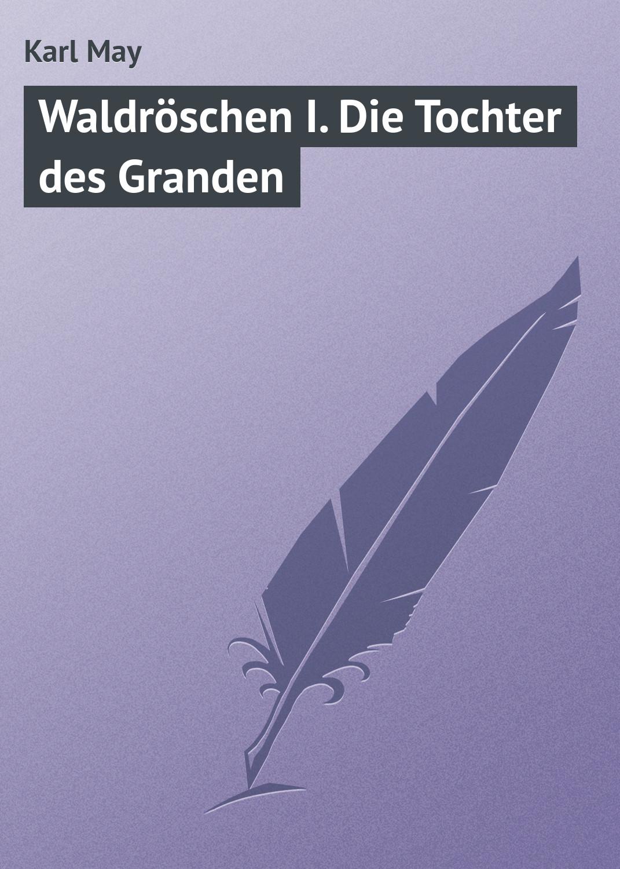Karl May Waldröschen I. Die Tochter des Granden недорого